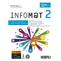 Infom@t. Ediz. Openschool. Per il Liceo scientifico, opzione scienze applicate. Con ebook. Con espansione online. Con CD-ROM: 2