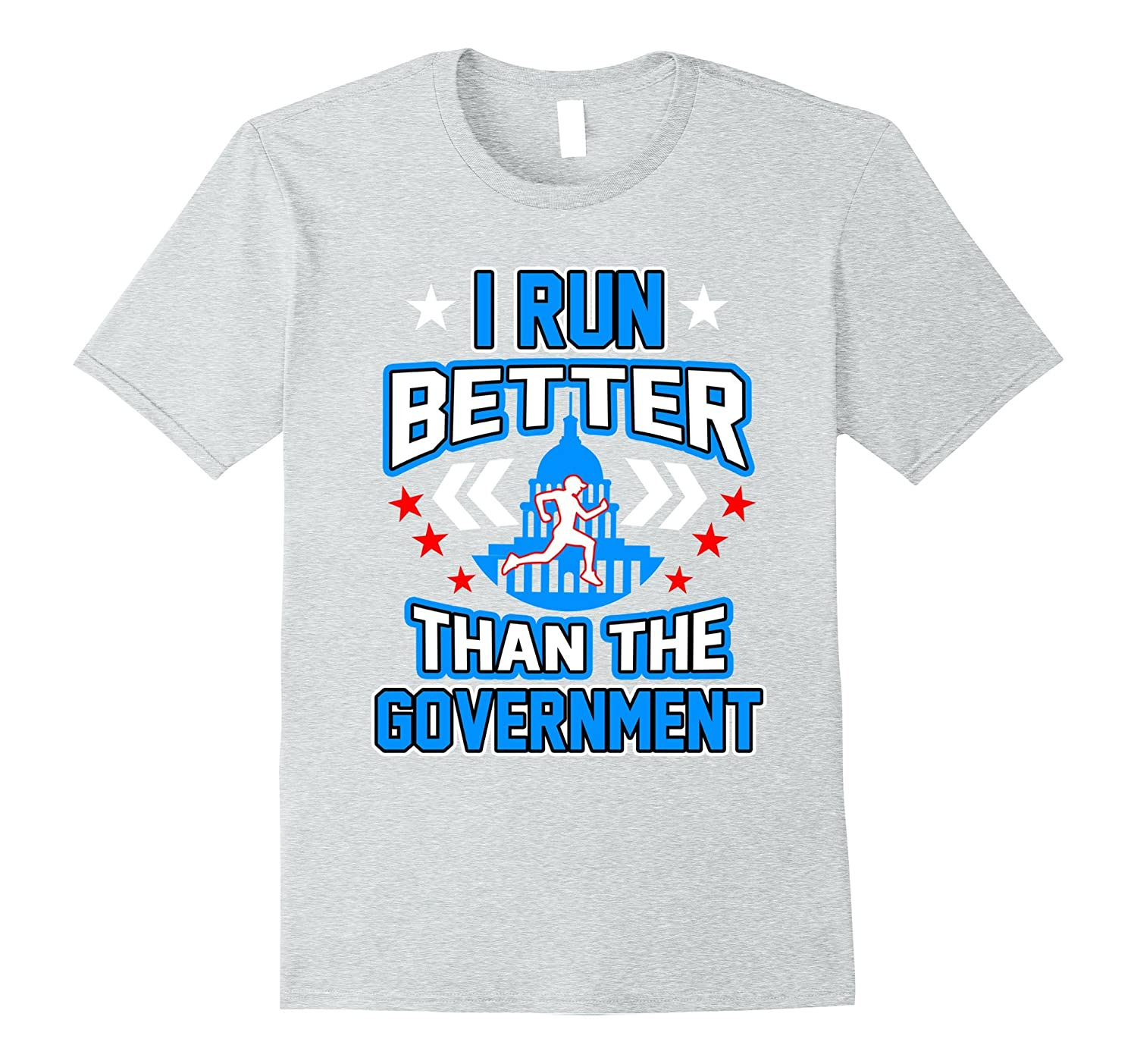 Funny Runners T-shirt - I RUN BETTER THAN THE GOVERNMENT Tee-BN
