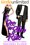 See a Star Rise (Pop Stars Romantic Comedy Book 3)