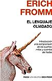 El lenguaje olvidado: Introducción a la comprensión de los sueños, mitos y cuentos de hadas