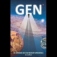GEN: El origen de un nuevo universo (Spanish Edition)