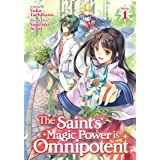 The Saint's Magic Power is Omnipotent (Light Novel) Vol. 1 (The Saint's Magic Power is Omnipotent (Light Novel), 1)