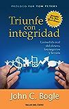 Triunfe con integridad: La medida real del dinero, los negocios y la vida
