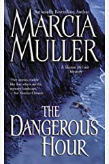 The Dangerous Hour (A Sharon McCone Mystery Book 22) Kindle Edition