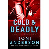Cold & Deadly: An absolutely gripping crime thriller and edge-of-your-seat romantic suspense (Cold Justice - The Negotiators