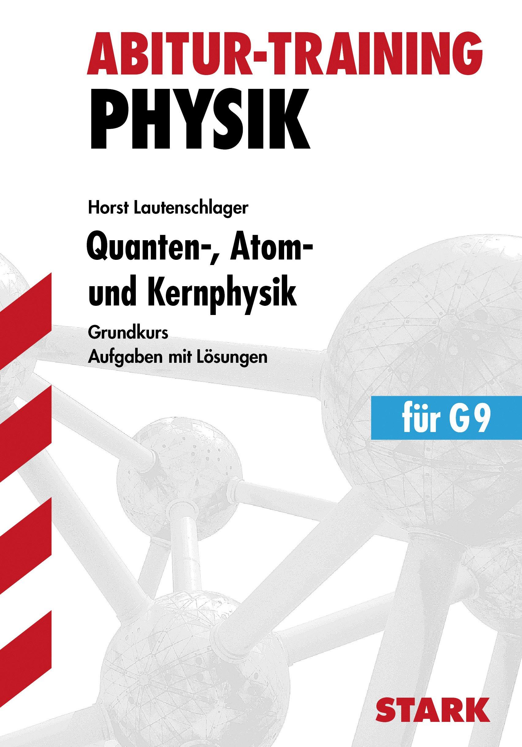 Abitur-Training - Physik Quanten-, Atom- und Kernphysik gk