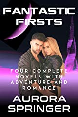Fantastic Firsts: Four Complete Volumes of Science Fiction Adventure and Romance Kindle Edition