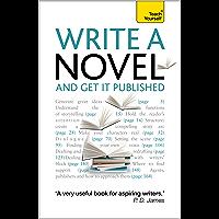 Write a Novel and Get it Published: Teach Yourself Ebook Epub