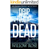 DRIP DROP DEAD (Emma Frost Book 12)
