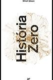 História Zero (Trilogia Blue Ant)