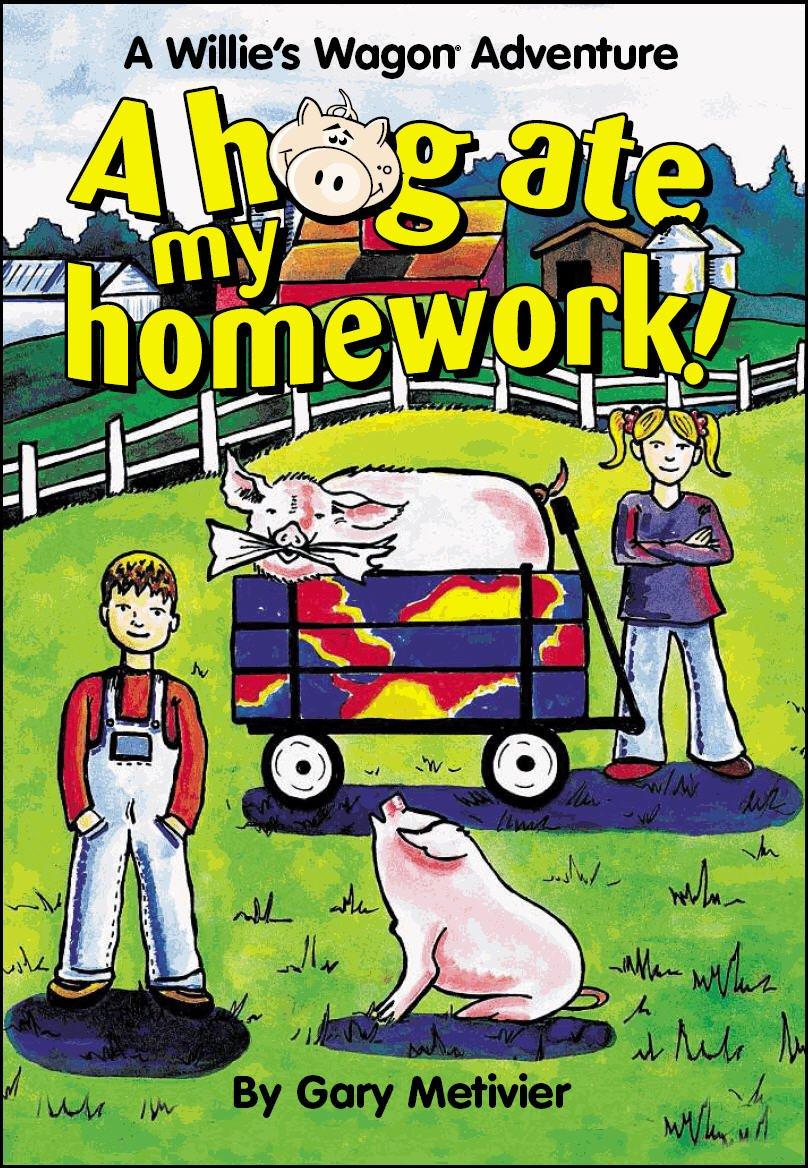 Read Online A Hog Ate My Homework! (A Willie's Wagon Adventure) (Willie's Wagon) pdf