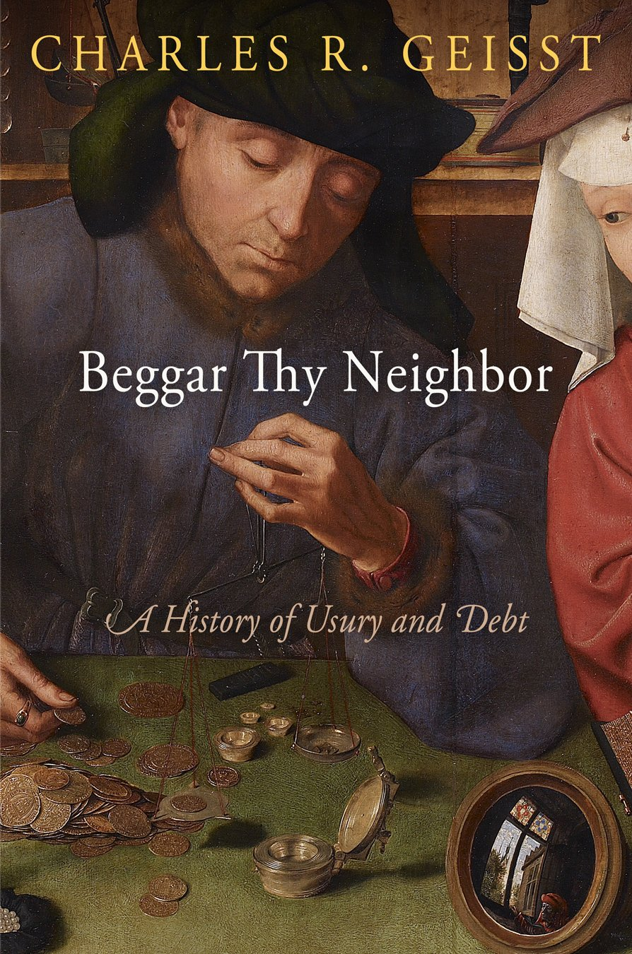 Amazon com: Beggar Thy Neighbor: A History of Usury and Debt