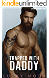 Trapped With Daddy: An Age Play, DDlg, ABDL, Instalove Romance (Mountain Daddies Book 1)
