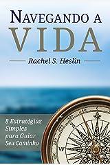 Navegando a Vida: 8 Estratégias Simples para Guiar Seu Caminho (Portuguese Edition) Kindle Edition