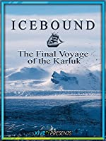 Icebound: The Final Voyage of the Karluk