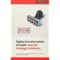 Digital Transformation at Scale: Why the Strategy Is Delivery