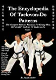 The Encyclopedia of Taekwon-Do Patterns, Vol 1