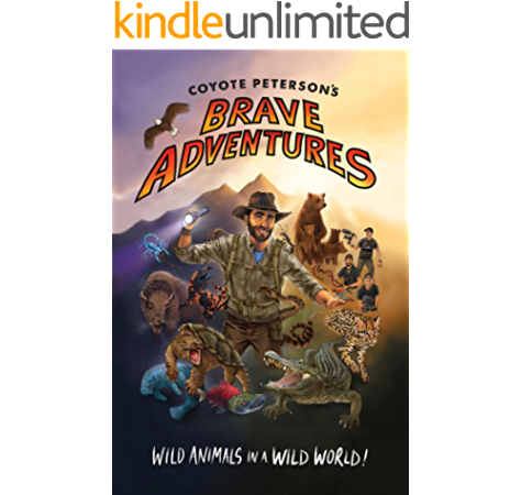 Coyote Peterson S Brave Adventures Wild Animals In A Wild World Brave Wilderness Emmy Award Winning Youtuber Kindle Edition By Peterson Coyote Children Kindle Ebooks Amazon Com