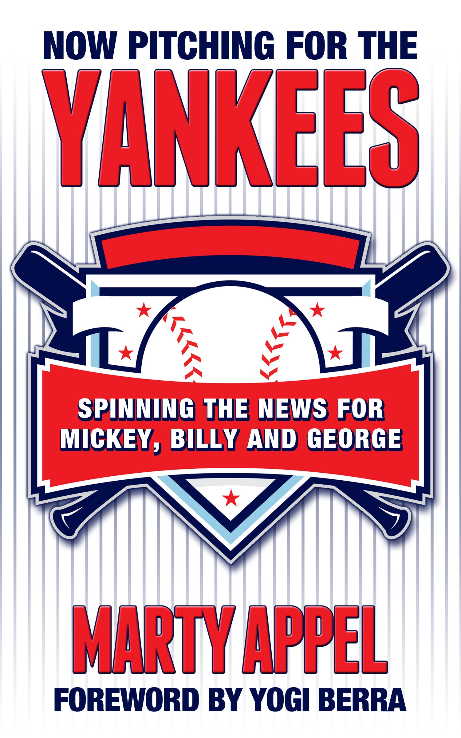 Read Online Now Pitching for the Yankees: Spinning the News for Mickey, Billy, and George pdf epub