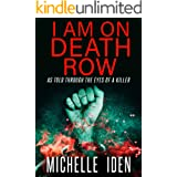 I AM ON DEATH ROW: (As told through the eyes of a killer)