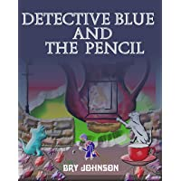 DETECTIVE BLUE AND THE PENCIL: nursery, toddler, children's books, 99p kindle books...