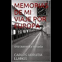 MEMORIAS DE MI VIAJE POR EUROPA: Una aventura soñada (Spanish Edition)