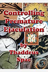 Controlling Premature Ejaculation Kindle Edition