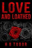 Love and Loathed