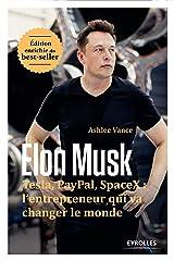 Elon musk - tesla, paypal, spacex : l'entrepreneur qui va changer le monde / édition enrichie Paperback