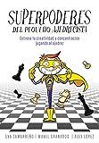 Superpoderes del pequeño ajedrecista: Entrena tu creatividad y concentración jugando al ajedrez