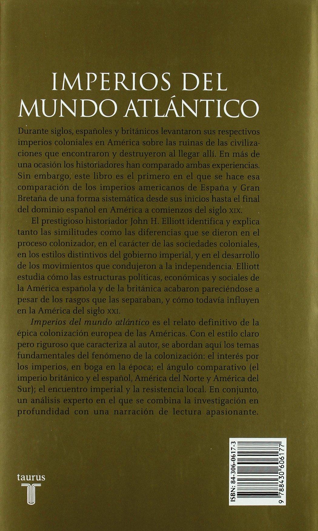 Imperios del mundo atlántico: España y Gran Bretaña en ...