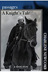 A Knight's Tale (Passages) Kindle Edition