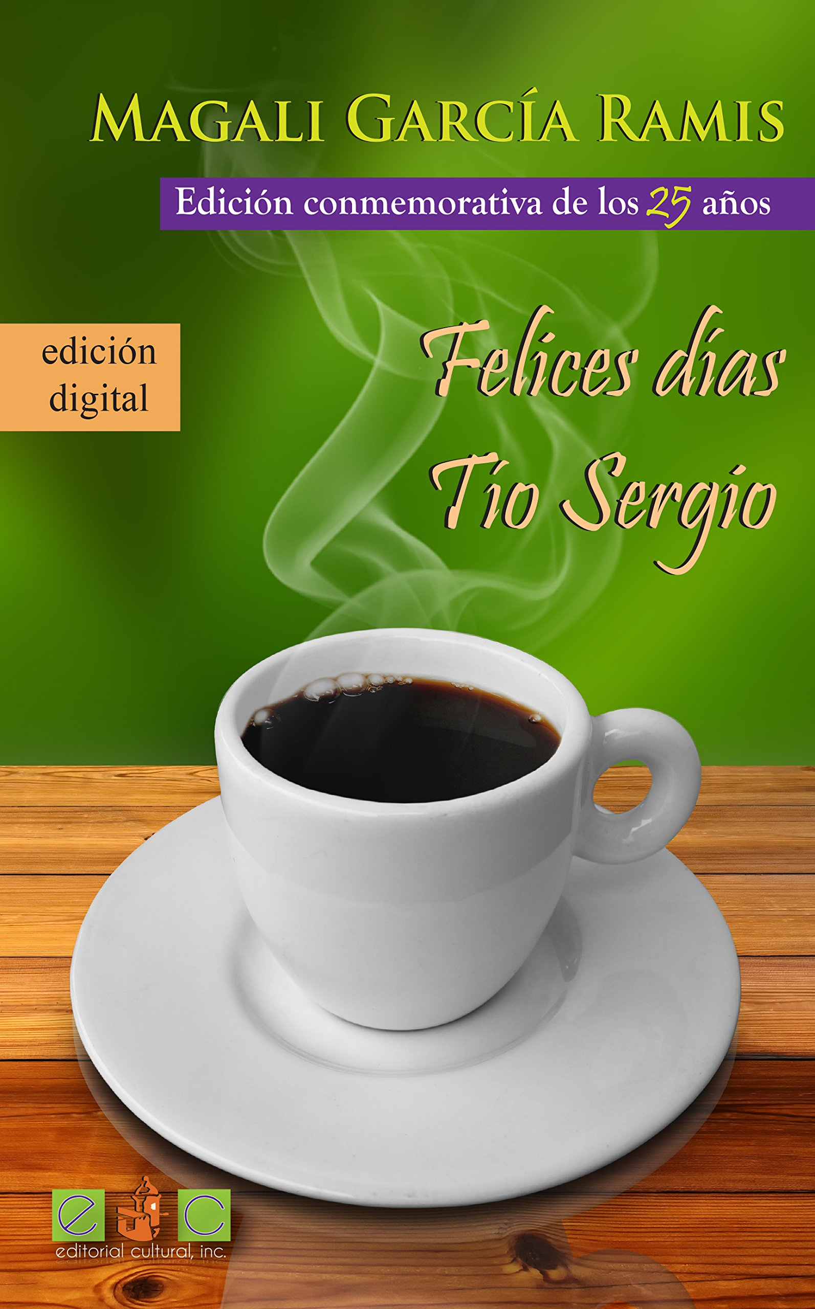 Felices dias, tio Sergio: Amazon.es: Magali Garcia Ramis: Libros