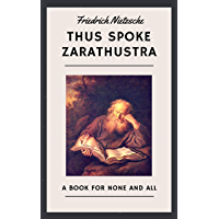 Friedrich Nietzsche: Thus Spoke Zarathustra (English Edition)