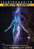 Transhumanism: Recreating Humanity