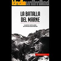 La batalla del Marne: La primera victoria aliada de la Primera Guerra Mundial (Historia)