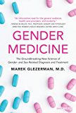 Gender Medicine: The Groundbreaking New Science of Gender - and Sex-Related Diagnosis and Treatment