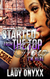 Started From The Top Now I'm Here: An Urban Tale Of Riches To Rags