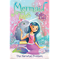 The Narwhal Problem (Mermaid Tales Book 19)