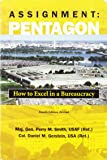 Assignment Pentagon: How to Excel in a Bureaucracy, Fourth Edition, Revised by Perry M. Smith, Daniel M. Gerstein (2007…