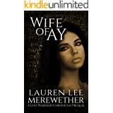 Wife of Ay: A Lost Pharaoh Chronicles Prequel (The Lost Pharaoh Chronicles Prequel Collection Book 2)