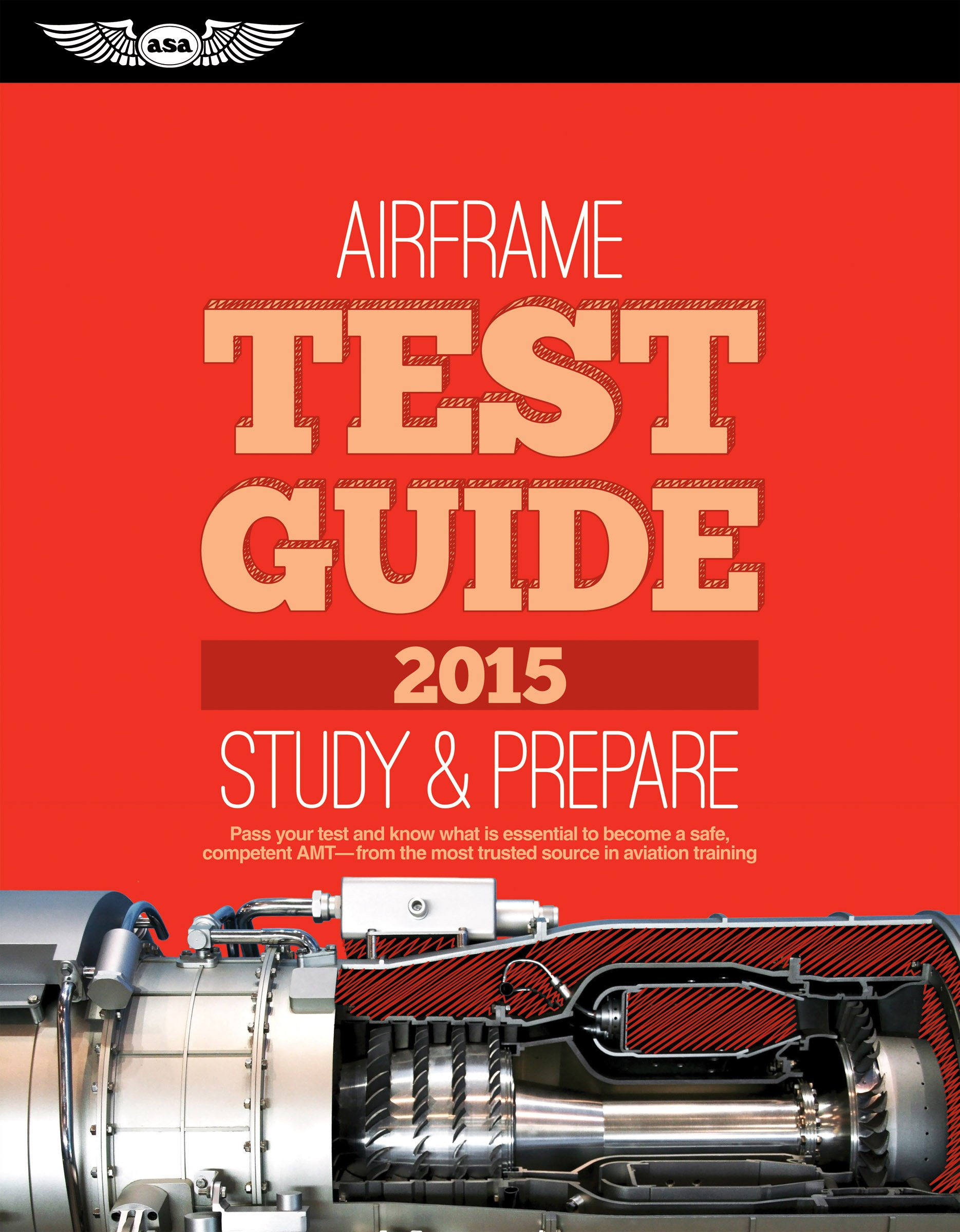 """Airframe Test Guide 2015: The """"Fast-Track"""" to Study for and Pass the  Aviation Maintenance Technician Knowledge Exam (Fast-Track Test Guides):  ASA Test Prep ..."""