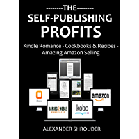The Self-Publishing Profits for 2016 (3 in 1 Bundle): Romance Publishing - Cookbooks & Recipes - Book Selling Strategies (English Edition)