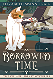 Borrowed Time (A Village Library Mystery Book 3)
