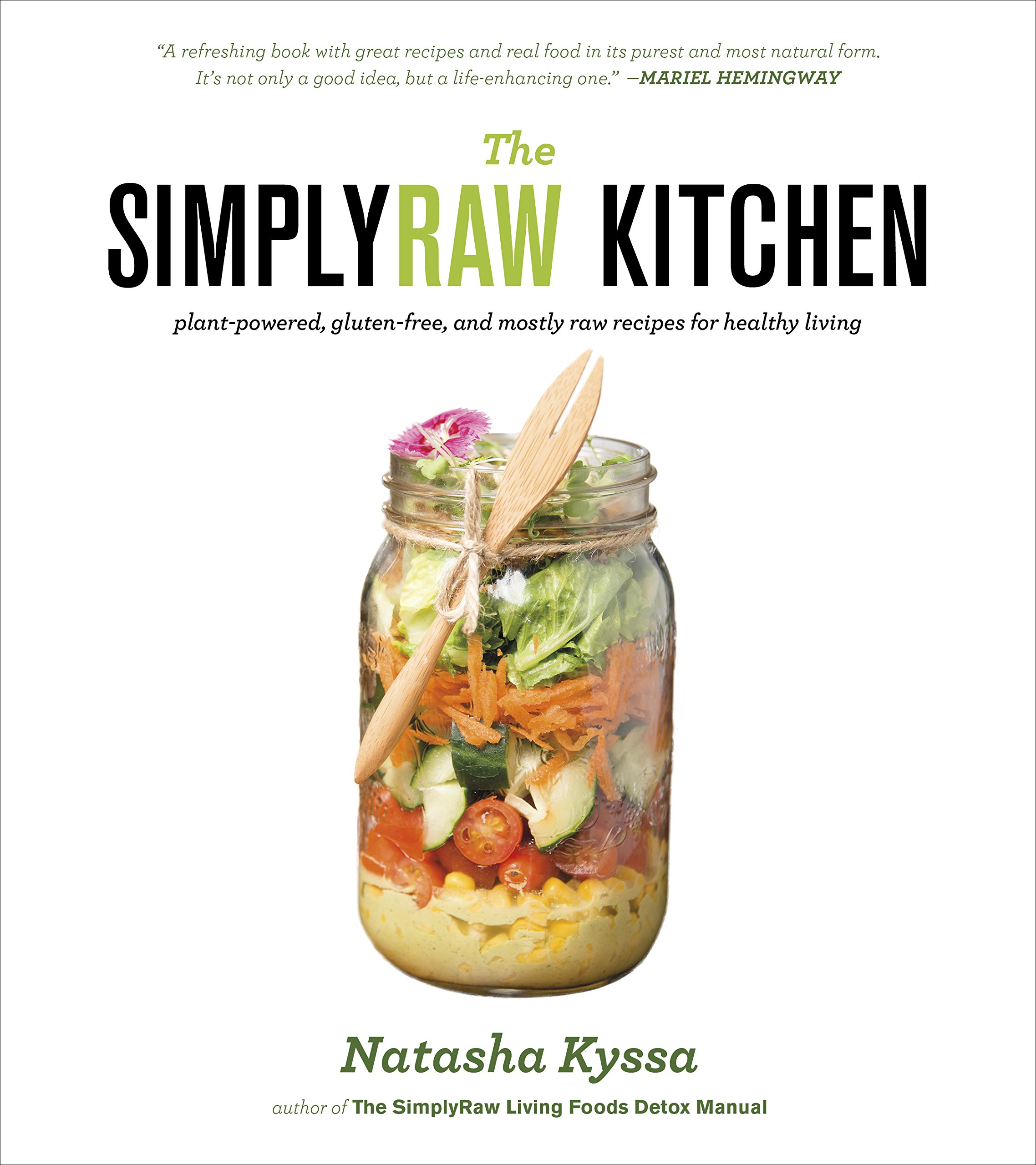 The SimplyRaw Kitchen: Plant-Powered, Gluten-Free, and Mostly Raw ...