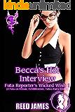 Becca's Hot Interview (Futa Reporter's Wicked Wish 1): (A Futa-on-Female, Exhibitionism, Taboo Fairy Erotica)