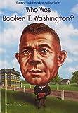 Who Was Booker T. Washington? (Who Was...?) (Turtleback School & Library Binding Edition)