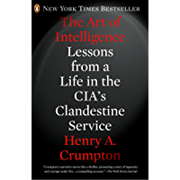 The Art of Intelligence: Lessons from a Life in the CIA's Clandestine Service (English Edition)