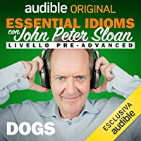 Dogs: Essential idioms con John Peter Sloan