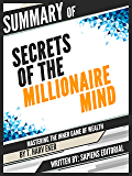 """Summary Of """"Secrets Of The Millionaire Mind: Mastering The Inner Game Of Wealth - By T. Harv Eker"""""""